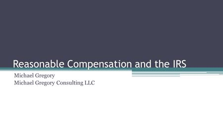 Reasonable Compensation and the IRS