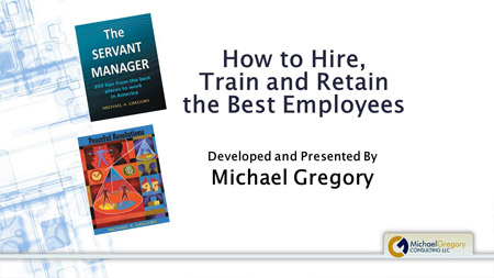 Training: How to Hire, Train and Retain the Best Employees