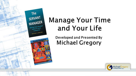 Training: Manage Your Time and Your Life