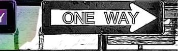 A one way sign in black and white pointing right and a one way sign in color pointing left